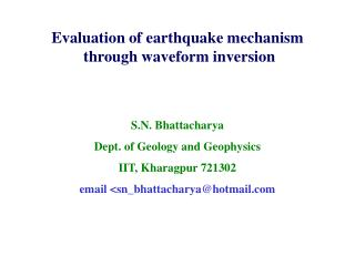 Evaluation of earthquake mechanism  through waveform inversion