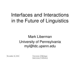 Interfaces and Interactions in the Future of Linguistics