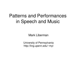 Patterns and Performances  in Speech and Music