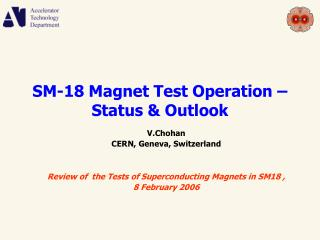 SM-18 Magnet Test Operation –  Status & Outlook