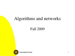 Algorithms and networks Fall 2009