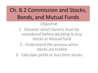 Ch. 8.2 Commission and Stocks, Bonds, and Mutual Funds