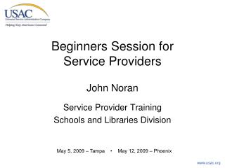 Beginners Session for Service Providers John Noran