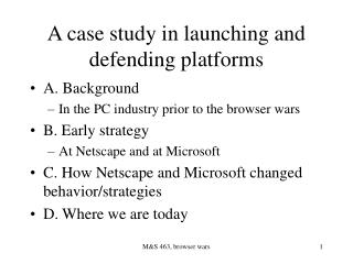 A case study in launching and defending platforms