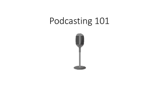 Podcasting 101
