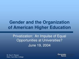 Gender and the Organization of American Higher Education