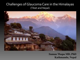Challenges of Glaucoma Care in the Himalayas (Tibet and Nepal)