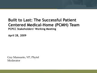 Built to Last: The Successful Patient Centered Medical-Home (PCMH) Team