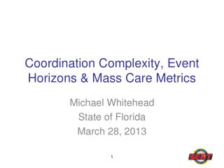 Coordination Complexity, Event Horizons & Mass Care Metrics