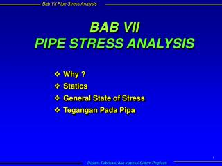 BAB VII PIPE STRESS ANALYSIS