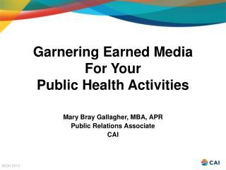 Garnering Earned Media For Your  Public Health Activities