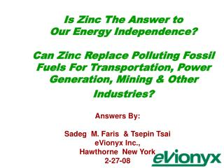 Answers By: Sadeg  M. Faris  & Tsepin Tsai eVionyx Inc.,  Hawthorne  New York 2-27-08