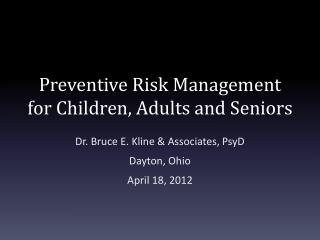 Preventive Risk Management for Children, Adults and Seniors