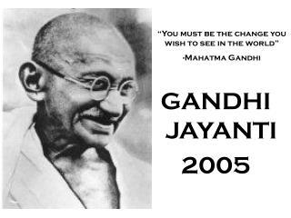 GANDHI JAYANTI 2005