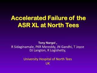 Accelerated Failure of the ASR XL at North Tees