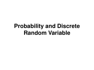 Probability and Discrete Random Variable