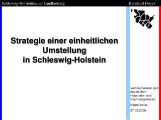 Strategie einer einheitlichen Umstellung  in Schleswig-Holstein