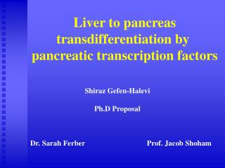 Liver to pancreas transdifferentiation by  pancreatic transcription factors