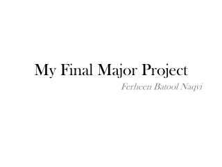 My Final Major Project