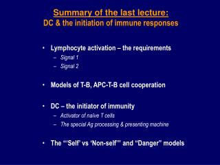 Summary of the last lecture: DC & the initiation of immune responses