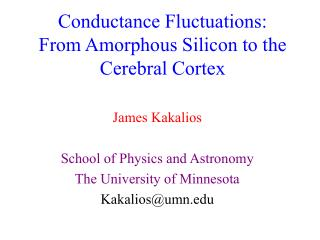 Conductance Fluctuations:  From Amorphous Silicon to the Cerebral Cortex