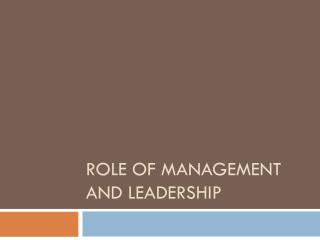 Role of management and leadership