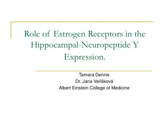 Role of Estrogen Receptors in the Hippocampal-Neuropeptide Y Expression.