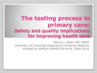 The testing process in primary care:   Safety and quality implications for improving health care