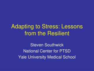 Adapting to Stress: Lessons from the Resilient