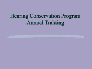 Hearing Conservation Program Annual Training