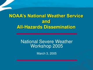 NOAA's National Weather Service and All-Hazards Dissemination