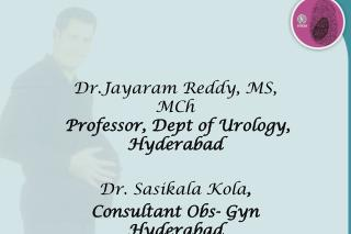 Dr.Jayaram Reddy, MS, MCh Professor, Dept of Urology, Hyderabad Dr. Sasikala Kola ,