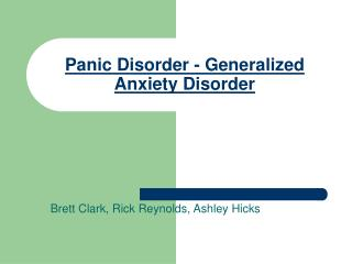 Panic Disorder - Generalized Anxiety Disorder