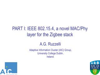 PART I: IEEE 802.15.4, a novel MAC/Phy layer for the Zigbee stack