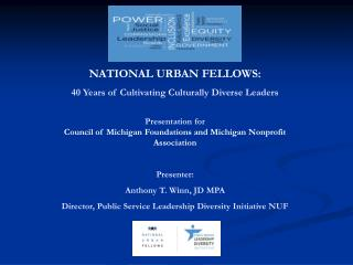 NATIONAL URBAN FELLOWS: 40 Years of Cultivating Culturally Diverse Leaders Presentation for