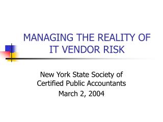 MANAGING THE REALITY OF IT VENDOR RISK