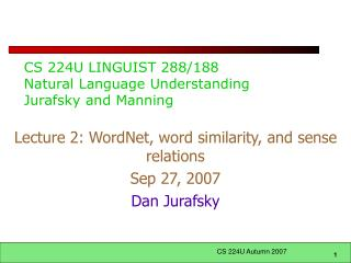 CS 224U LINGUIST 288/188 Natural Language Understanding Jurafsky and Manning