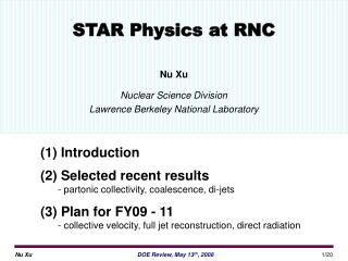 STAR Physics at RNC Nu Xu Nuclear Science Division Lawrence Berkeley National Laboratory
