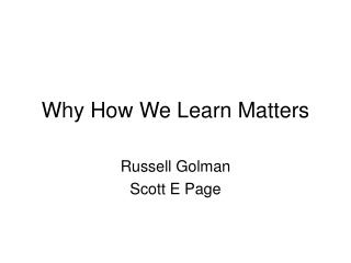 Why How We Learn Matters