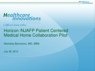 Horizon /NJAFP Patient Centered Medical Home Collaboration Pilot  Nicholas Bonvicino, MD, MBA
