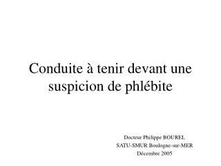 Conduite à tenir devant une suspicion de phlébite