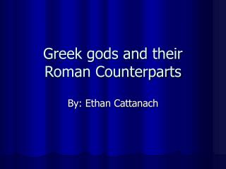Greek gods and their Roman Counterparts