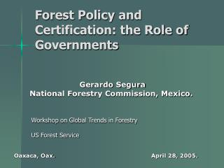 Forest Policy and Certification: the Role of Governments