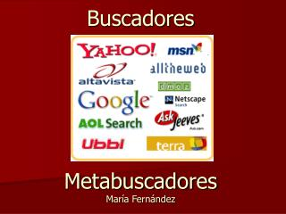 Buscadores Metabuscadores María Fernández