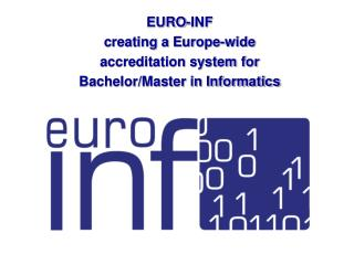 EURO-INF  creating a Europe-wide accreditation system for Bachelor/Master in Informatics