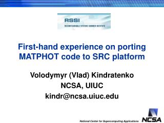 First-hand experience on porting MATPHOT code to SRC platform