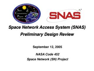 Space Network Access System (SNAS) Preliminary Design Review