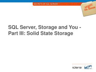 SQL Server, Storage and You - Part III: Solid State Storage