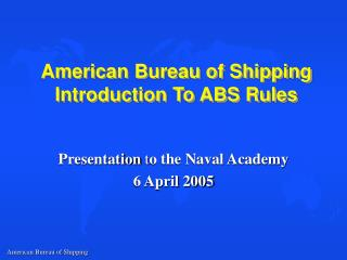 American Bureau of Shipping Introduction To ABS Rules