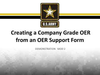 Creating a Company Grade OER from an OER Support Form